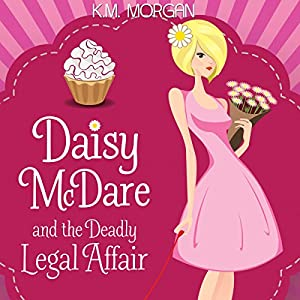 Daisy McDare and the Deadly Legal Affair Hörbuch
