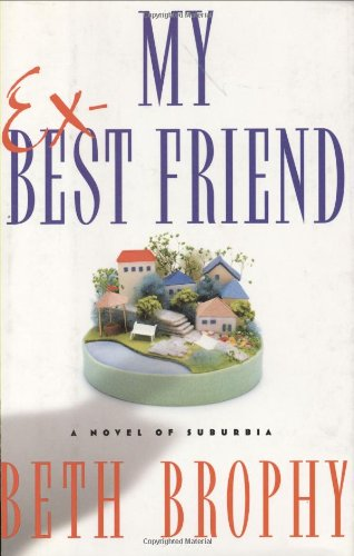 Read Online My Ex-Best Friend: A Novel of Suburbia pdf