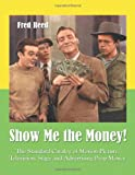 Show Me the Money!, Fred L. Reed, 0786420375