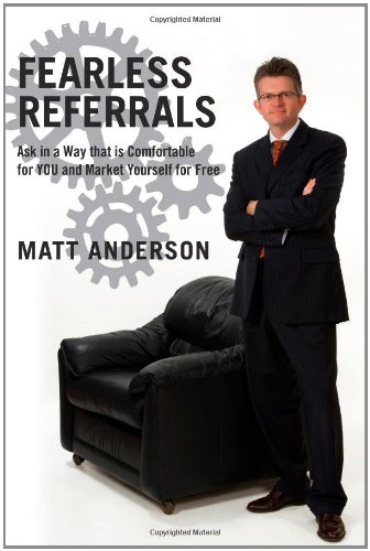 Fearless Referrals: Ask in a Way that is Comfortable for YOU and Market Yourself for Free