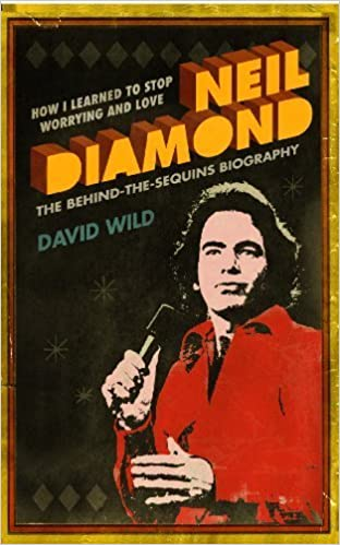 Book How I Learned to Stop Worrying and Love Neil Diamond by Wild, David (2009)