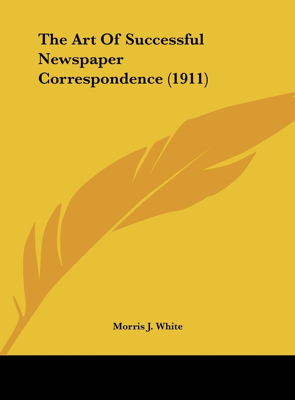 Download The Art Of Successful Newspaper Correspondence (1911) pdf
