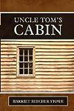 Uncle Tom's Cabin, Harriet Beecher Stowe, 161949003X
