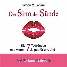 Der Sinn der Sünde: Die 7 Todsünden und warum sie gut für uns sind Hörbuch von Simon M. Laham Gesprochen von: Thomas Krause