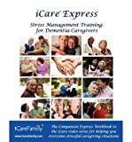 [(Icare Express: The Companion Express Workbook for Icare Stress Management Training for Dementia Caregivers)] [Author: Inc Photozig] published on (May, 2011)
