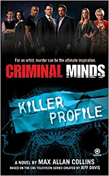 [(Criminal Minds : Killer Profile)] [By (author) Max Allan Collins] published on (May, 2008)