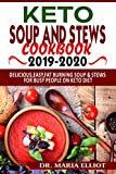 Keto soup and stews 2019-2020: Delicious,Easy, Fat Burning Soup &  Stews for Busy people on Keto Diet