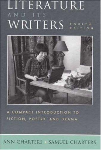 Literature and Its Writers: A Compact Introduction to Fiction, Poetry, and Drama