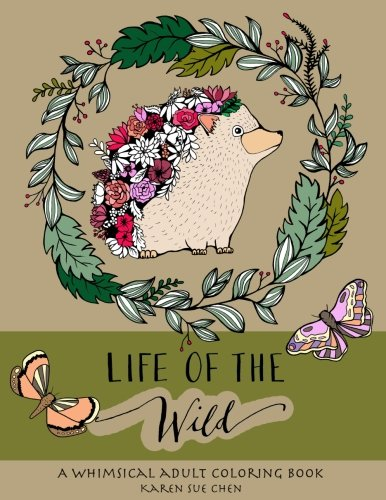 Pdf Crafts Life Of The Wild: A Whimsical Adult Coloring Book: Stress Relieving Animal Designs