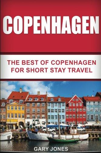 Copenhagen: The Best Of Copenhagen For Short Stay Travel