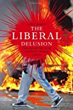 The Liberal Delusion, John Marsh, 1906791996