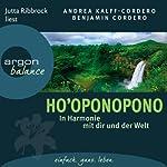 Ho'oponopono: In Harmonie mit dir und der Welt | Benjamin Cordero,Andrea Kalff-Cordero
