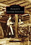 Peabody's Leather Industry, Ted Quinn, 0738557315