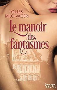 Le manoir des fantasmes par Gilles Milo-Vacéri