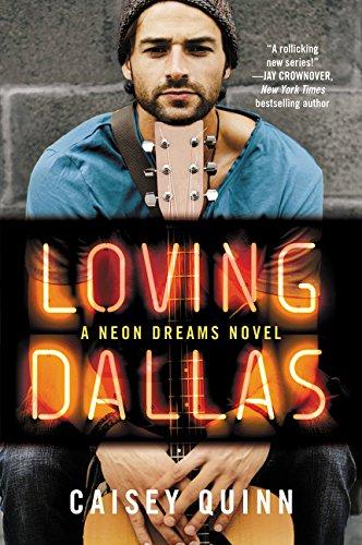 Loving Dallas: A Neon Dreams Novel