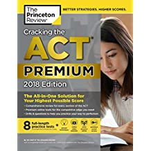 Cracking the ACT Premium Edition with 8 Practice Tests, 2018: The All-in-One Solution for Your Highest Possible Score