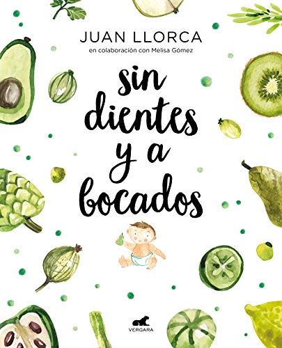 Sin dientes y abocados / Toothless and By the Mouthful (Spanish Edition)
