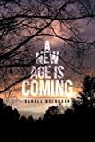A New Age Is Coming, Durell Belanger, 148368315X