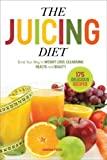 life juicer - The Juicing Diet: Drink Your Way to Weight Loss, Cleansing, Health, and Beauty
