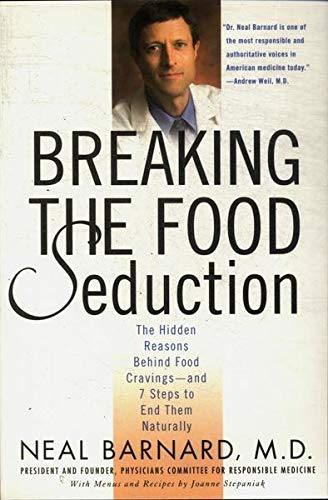 Breaking The Food Seduction - The Hidden Reasons Behind Food Cravings And 7 Steps To End Them Naturally