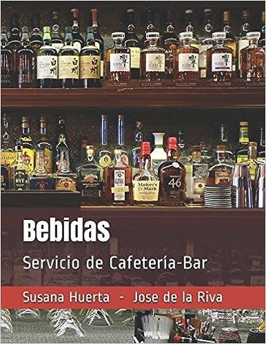 Bebidas: Servicio de Cafetería-Bar (Spanish Edition): susana huerta - jose de la riva, Susana Huerta: 9781549619342: Amazon.com: Books