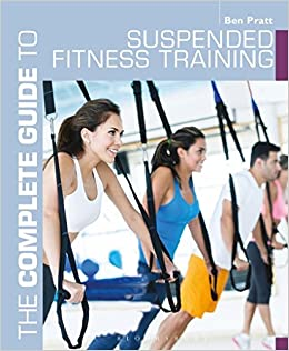 The Complete Guide to Suspended Fitness Training Complete ...