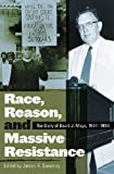 Race, Reason, and Massive Resistance: The Diary of David J. Mays, 1954-1959 (Politics and Culture in the Twentieth-Century South Ser.)