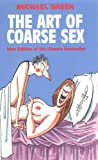 The Art of Coarse Sex