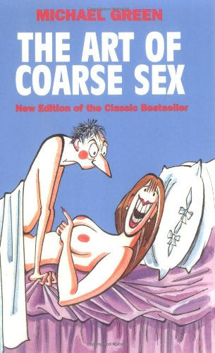 The Art of Coarse Sex by Robson Book Ltd