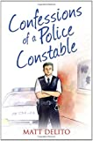 Confessions of a Police Constable (Confessions Series)