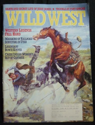 Wild West Magazine (Wild West Magazine, June 1994, Volume 7 Issue 1)