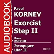 Exorcist: Step II [Russian Edition] | Pavel Kornev