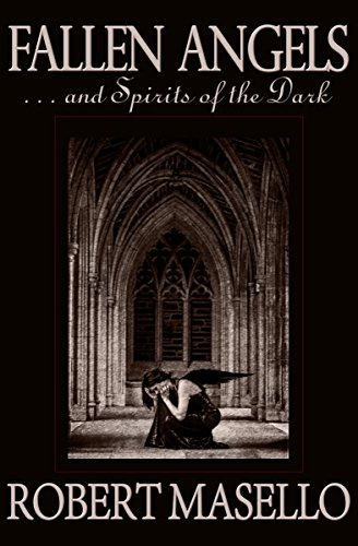 Fallen Angels: . . . And Spirits of the Dark (History Of Lucifer And The Fallen Angels)