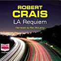 L.A. Requiem: Elvis Cole/Joe Pike, Book 8 Audiobook by Robert Crais Narrated by Ron McLarty