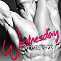 Wednesday Audiobook by Kendall Ryan Narrated by Lia Langola