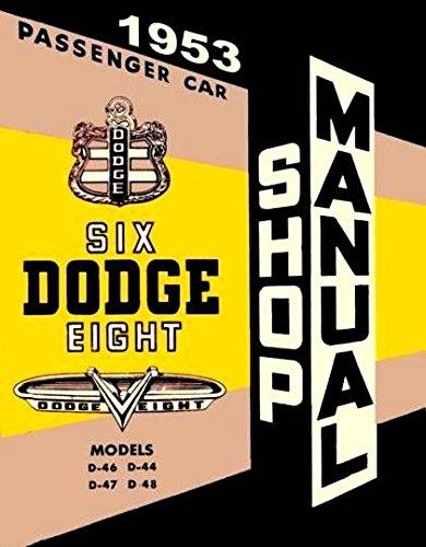 A MUST FOR OWNERS, MECHANICS & RESTORERS - THE 1953 DODGE CARS FACTORY REPAIR SHOP & SERVICE MANUAL - Coronet, Lancer, Royal, Custom Royal, Sierra, and Suburban, models D-55-1, D-55-2, D-55-3, and D-56-1 pdf epub