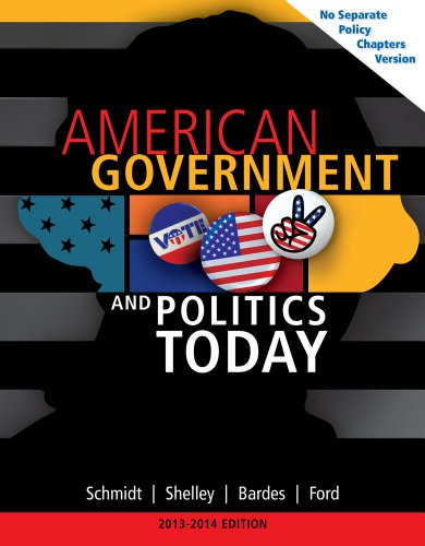 American Government and Politics Today, No Separate Policy Chapters Version, 2013-2014 (American and Texas Government)