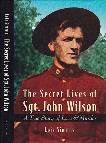 The Secret Lives of Sgt. John Wilson: A True Story of Love and Murder (The Secret Lives Of Sgt John Wilson)