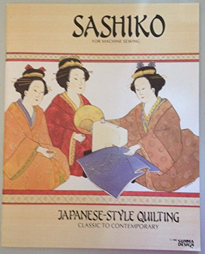 (Sashiko for Machine Sewing: Japanese-Style Quilting, Classic to Contemporary)