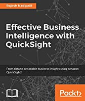 Effective Business Intelligence with QuickSight Front Cover