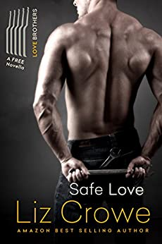 Safe Love: A Love Brothers Companion Novella (The Love Brothers Book 4) by [Crowe, Liz]