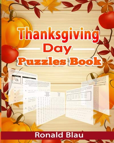 Thanksgiving Word Searches And Crossword Puzzles - Thanksgiving Day Puzzles Book: Thanksgiving Day Word Searches, Cryptograms, Alphabet Soups, Dittos, Piece By Piece Puzzles All You Want to Have A Wonderful Thanksgiving Day