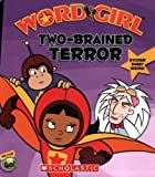 Two-Brained Terror, Word Girl Staff and Annie Auerbach, 0545100429