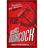 [ A Nomad of the Time Streams - The Steel Tsar ] By Moorcock, Michael ( Author ) [ 2013 ) [ Paperback ]