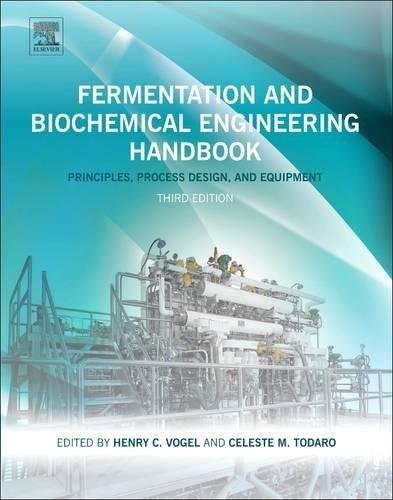 Fermentation and Biochemical Engineering Handbook, Third Edition