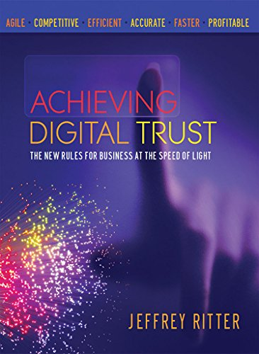 Jeffrey Ritter-Achieving Digital Trust: The New Rules for Business at the Speed of Light
