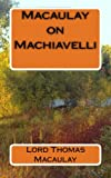 img - for Macaulay on Machiavelli book / textbook / text book
