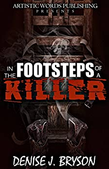 In The Footsteps of a Killer (Artistic Words Publishing Presents) by [Bryson, Denise J.]