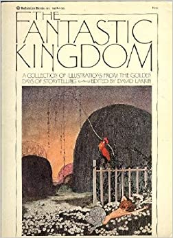 The Fantastic Kingdom: A Collection of Illustrations from