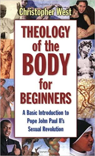 Book Theology of the Body for Beginners: A Basic Introduction to Pope John Paul II's Sexual Revolution